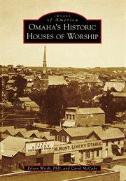 Omaha's Historic Houses of Worship