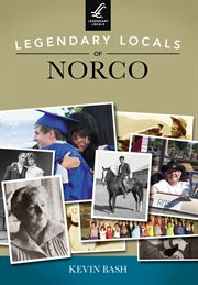 Legendary Locals of Norco