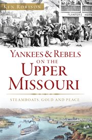 Yankees & Rebels on the Upper Missouri