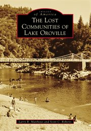 Lost Communities of Lake Oroville