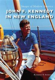 John F. Kennedy In New England