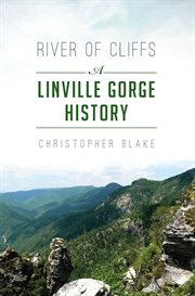 River of cliffs : a Linville Gorge reader cover image