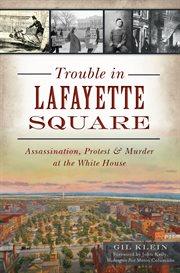 Trouble in Lafayette Square