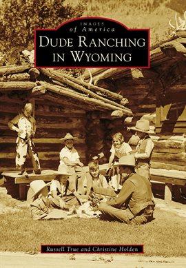 Dude Ranching in Wyoming