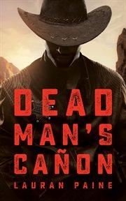 Dead Man's Ca̜on