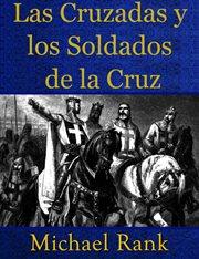 Las cruzadas y los soldados de la cruz cover image