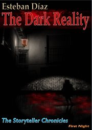 The dark reality: the storyteller chronicles, first night cover image