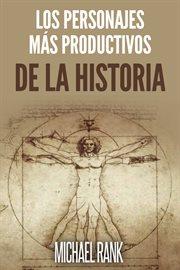 Los personajes ms̀ productivos de la historia