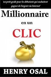 Millionnaire en un clic