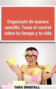 Organízate De Manera Sencilla