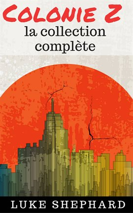 Cover image for Colonie Z : La Collection Complète