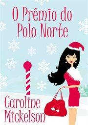 O premio do polo norte (uma comedia romantica de natal) cover image