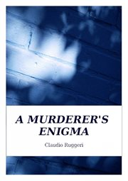 A Murderer's Enigma
