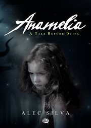 A Tale Before Dying Anamelia