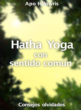 Cover image for Hatha Yoga con sentido común