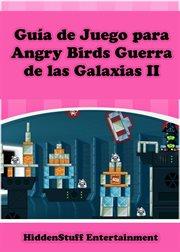 Gua̕ de juego para angry birds guerra de las galaxias ii