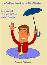 Defend your House From the Risk of Flooding
