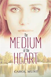 The Medium Of The Heart