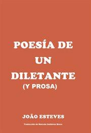 Poesía De Un Diletante (y Prosa)