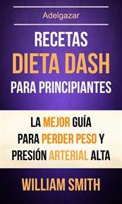 Recetas: dieta dash para principiantes