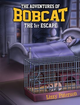 Cover image for The Adventures of Bobcat: The 1st Escape