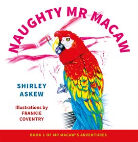 Cover image for Naughty Mr Macaw