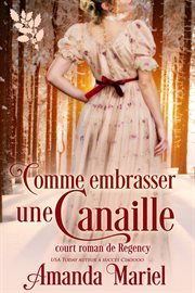Comme embrasser une canaille