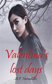 Valentina's Lost Days