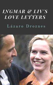 Ingmar & Liv's Love Letters