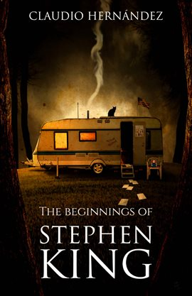 Cover image for The beginnings of Stephen King