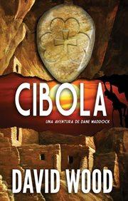 Cibola : a Dane Maddock adventure cover image