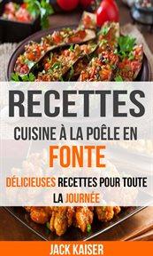 Recettes: cuisine  ̉la pol̊e en fonte