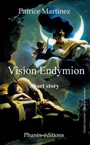 Vision of Endymion Short History Free Adaptation of the Myth of Endymion and Sľň&̌#xfffd;h[ebook]