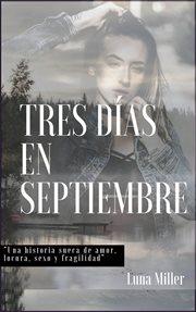 Tres da̕s en septiembre