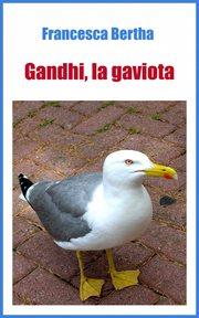 Gandhi, la gaviota cover image