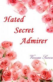 Hated Secret Admirer