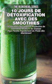 10 jours de dťoxification avec des smoothies verts