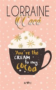 You're the Cream to My Cocoa