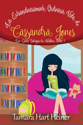 Cover image for La Extraordinariamente Ordinaria Vida de Cassandra Jones