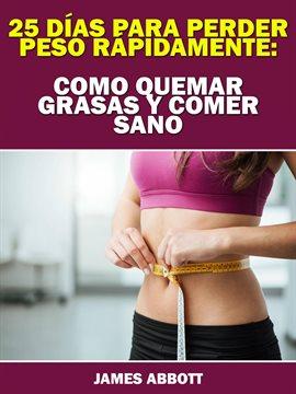 Cover image for 25 Días Para Perder Peso Rápidamente