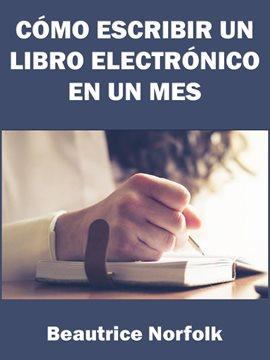 Cómo Escribir un Libro Electrónico en un Mes