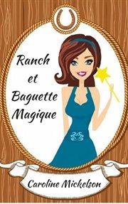 Ranch et baguette magique cover image