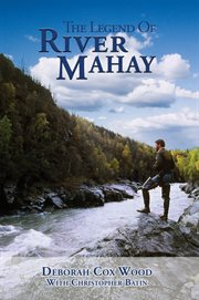 Legend Of River Mahay