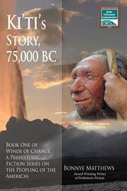 75,000 Bc Ki'ti's Story