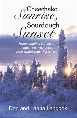 Sourdough Sunset Cheechako Sunrise
