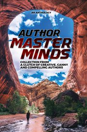Author masterminds. Collection from a Clutch of Creative, Canny, and Compelling Authors cover image