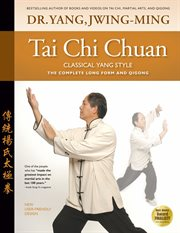 Tai Chi Chuan, Classical Yang Style: the complete long form and qigong cover image