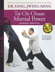 Tai chi chuan martial power: advanced Yang style tai chi cover image