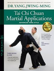 Tai chi chuan martial applications: advanced Yang style cover image