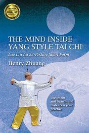 The Mind Inside Yang Style Tai Chi